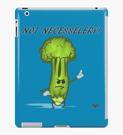 Not Necesselery! iPad Case/Skin