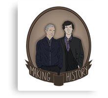 Sherlock And John - Making History Canvas Print
