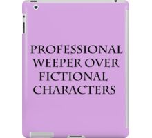 Crying over fictional characters iPad Case/Skin