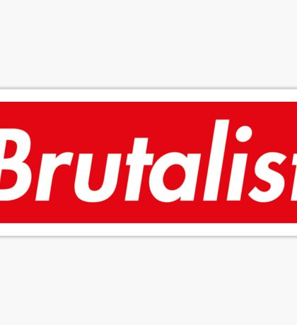 Brutalist  Sticker
