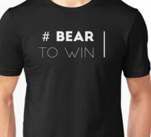 Bear to win Unisex T-Shirt