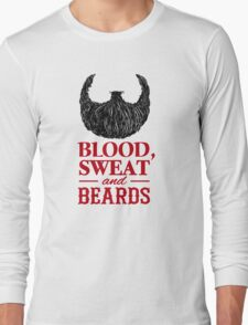 Blood, Sweat and Beards Long Sleeve T-Shirt