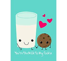 You're the Milk to My Cookie Photographic Print