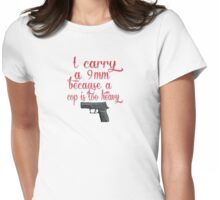 I Carry A 9mm Womens Fitted T-Shirt