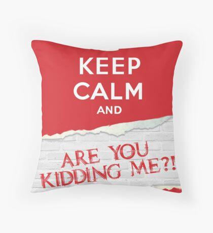 Keep Calm?! Throw Pillow