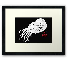 Cthulhu Is Here Framed Print