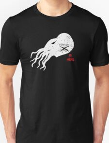 Cthulhu Is Here T-Shirt