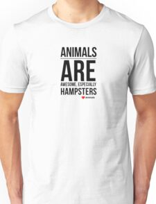 Animal Quote Designs-Hamsters, Love Animals Unisex T-Shirt