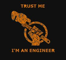 Trust me I'm an Engineer Unisex T-Shirt