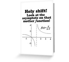 Hilarious 'Holy Shift! Look at the asymptote on that mother function' Math Geek T-Shirt Greeting Card