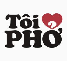 I Heart (Love) Pho (Tôi ❤ PHỞ) Vietnamese Language (Tiếng Việt) by tinybiscuits