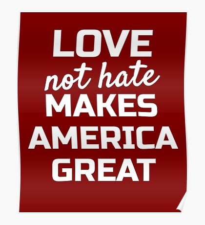 Love Not Hate Makes America Great; Womens March Washington Poster