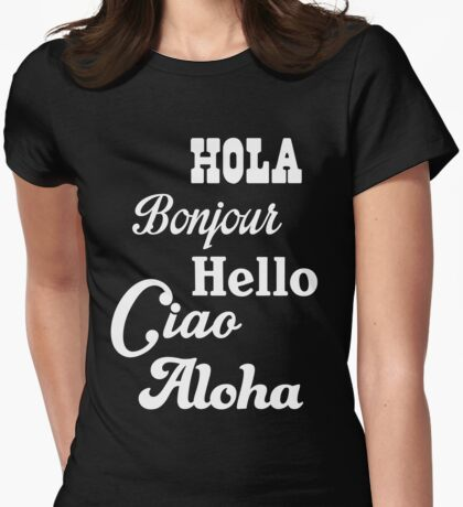 Hello in different languages Womens Fitted T-Shirt