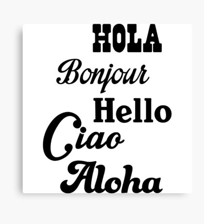 Hello in different languages Canvas Print