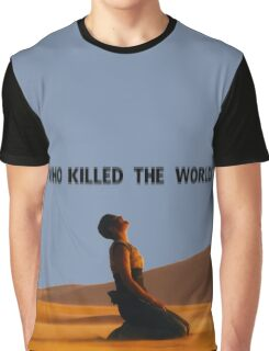 Killed the world Graphic T-Shirt