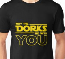 May The Dorks Be With You Unisex T-Shirt