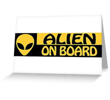 ALIEN ON BOARD Greeting Card