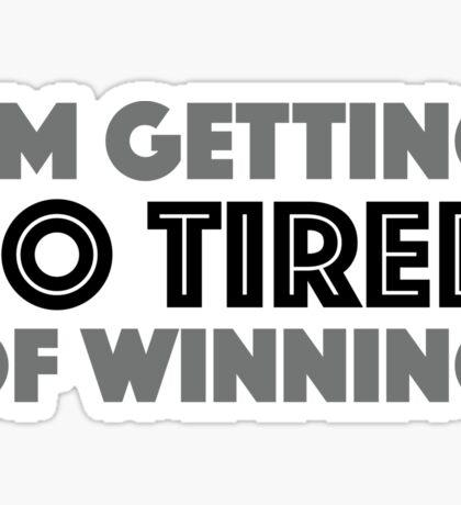 I'm Getting So Tired of Winning Sticker