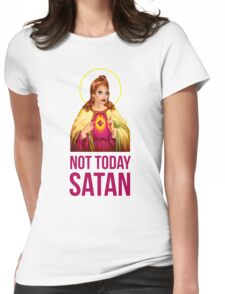 Bianca Del Rio Not Today Satan - Rupaul's Drag Race Womens Fitted T-Shirt