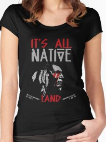 It's All Native Land - Native American Women's Fitted Scoop T-Shirt