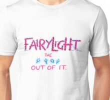 Fairy light the **** out of it Unisex T-Shirt