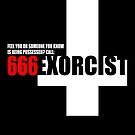 Feel you or someone you know is being possessed? Call: 666 Exorcist by monsterplanet