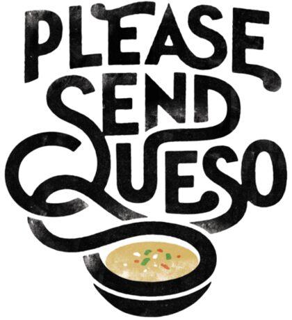 Please Send Queso Sticker