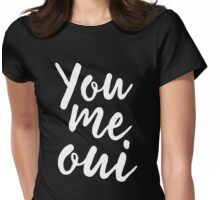 You me oui Womens Fitted T-Shirt