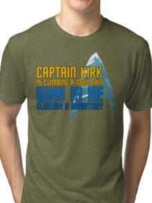 Captain Kirk is Climbing a Mountain Tri-blend T-Shirt
