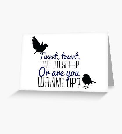 """Doctor Who - """"Tweet, Tweet. Time To Sleep."""" Greeting Card"""