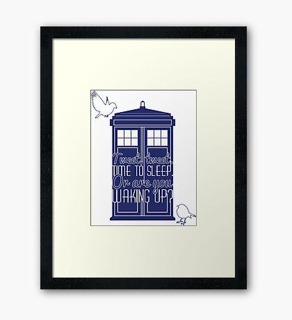 """Doctor Who - """"Tweet, Tweet. Time To Sleep."""" Framed Print"""