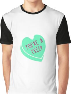 You're A Creep - Bitter Candy Graphic T-Shirt