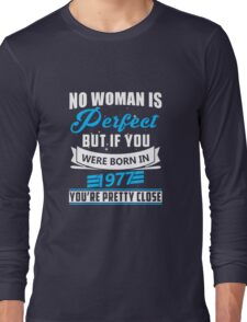 No woman is perfect but if you were born in 1977 T-shirt Long Sleeve T-Shirt