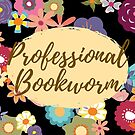 Professional Bookworm by chelleyreads
