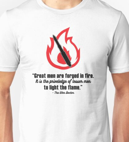 "Doctor Who - ""Great Men Are Forged in Fire"" Unisex T-Shirt"