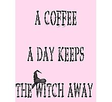 Funny coffee quote coffee saying funny witch Photographic Print