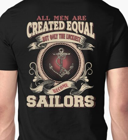 All Men Are Created Equal,The Best Are Born As Sailors Unisex T-Shirt