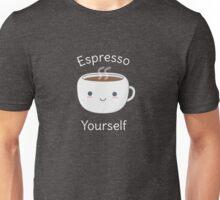 Funny Espresso Yourself Coffee Pun T-Shirt Unisex T-Shirt