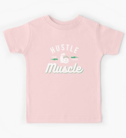 Hustle For That Muscle Kids Tee