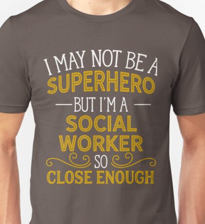 Superhero But Social Worker Unisex T-Shirt