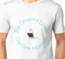 Big Cousin's Lil Cupcakes Monster Baby Gear Big Cousin Shirt Girl Unisex T-Shirt
