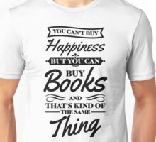 You Can't Buy Happiness But You Can Buy Books Book Shirts Unisex T-Shirt