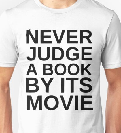 Never Judge A Book By Its Movie Book Shirts Unisex T-Shirt