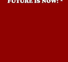 Future is now! by alphaville