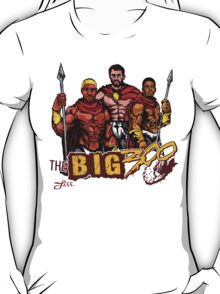THE BIG 300 T-Shirt