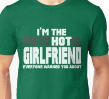 The Psychotic (Hot) Girlfriend Unisex T-Shirt