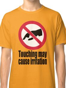 "Springbreak  ""don't touch"" Classic T-Shirt"