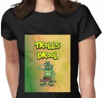 Trolls Drool Womens Fitted T-Shirt