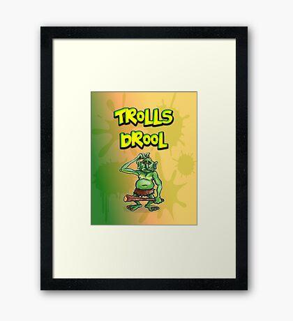 Trolls Drool Framed Print