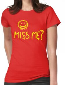 Miss me? Womens Fitted T-Shirt